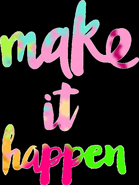 #makeithappen #colors #text #inspirationalquotes